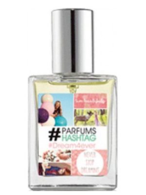 #Dream4ever #Parfum Hashtag für Frauen